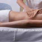 5 Way on How to Avoid Injuries during Massage