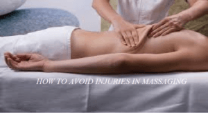 Avoid Injuries during Massage